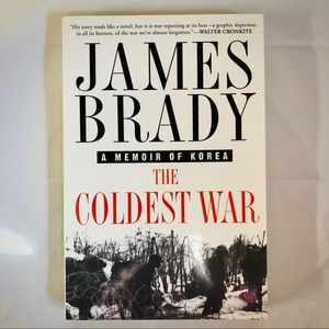 The Coldest War: A Memoir of Korea by James Brady